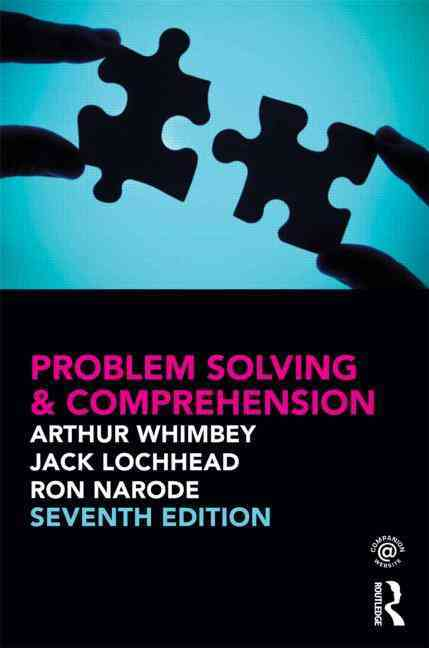 Problem Solving & Comprehension By Whimbey, Arthur/ Lochhead, Jack/ Narode, Ronald