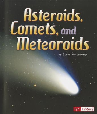 Asteroids, Comets, and Meteoroids By Kortenkamp, Steve
