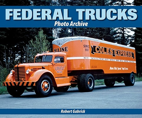 Federal Trucks Photo Archive By Gabrick, Robert